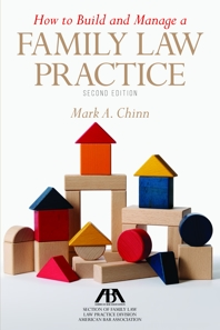 Book Image for How to Build and Manage a Family Law Practice, Second Edition